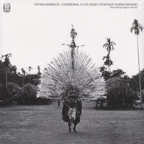 Ragnar Johnson - Crying Bamboos: Ceremonial Flute Music From New Guinea: Madang