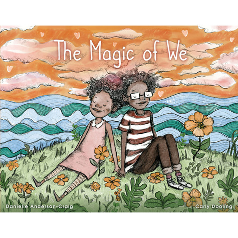Danielle Anderson-Craig & Carly Dooling - The Magic Of We