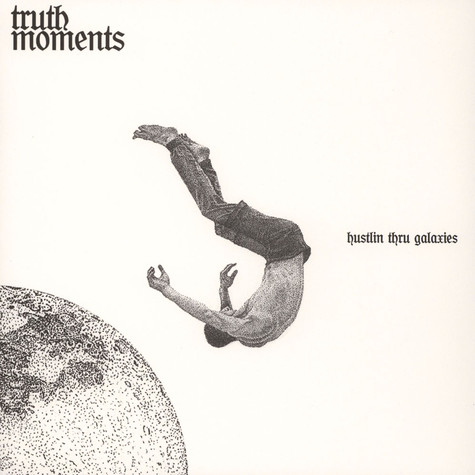 Truth Moments - Hustlin' Thru Galaxies