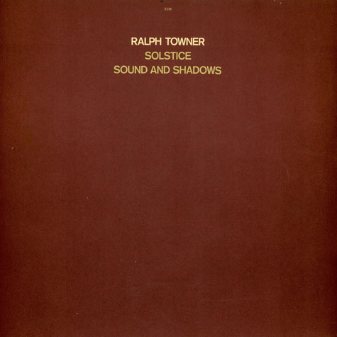 Ralph Towner - Solstice / Sound And Shadows