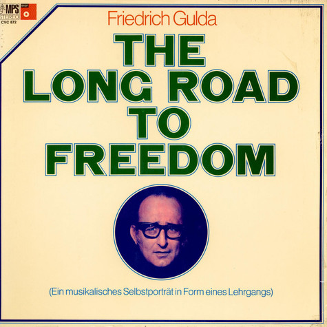Friedrich Gulda - The Long Road To Freedom