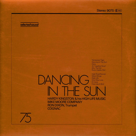 Hardy Kingston & His High Life Music / Mike Moore Company / Ron Dixon / Cognac - Dancing In The Sun