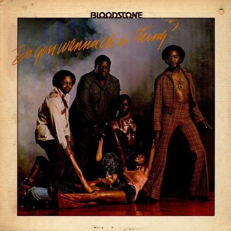 Bloodstone - Do You Wanna Do A Thing?