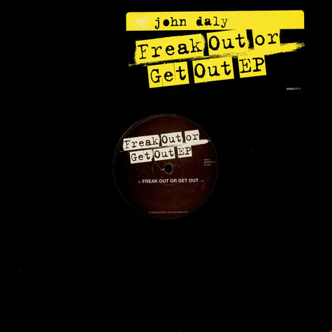 John Daly - Freak Out Or Get Out EP