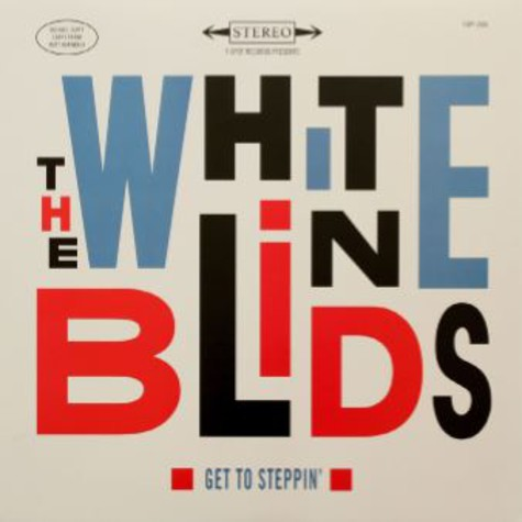White Blinds, The - Get To Steppin'