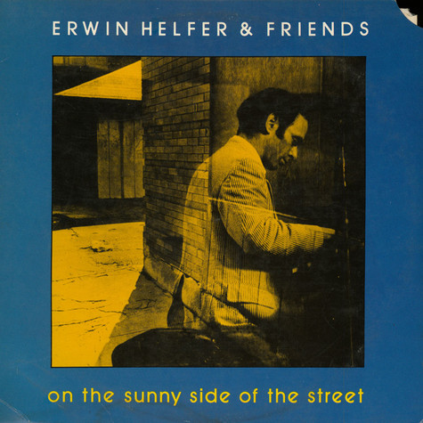 Erwin Helfer And Friends - On The Sunny Side Of The Street