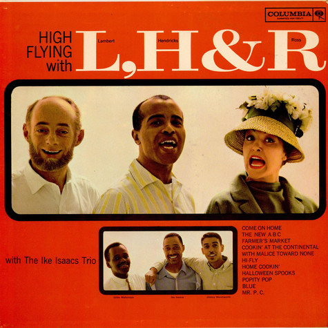Lambert Hendricks & Ross with The Ike Isaacs Trio - High Flying