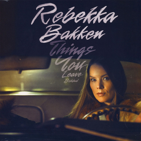 Rebekka Bakken - Things You Leave Behind