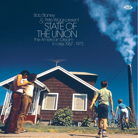 V.A. - Bob Stanley & Pete Wiggs present State Of The Union - The American Dream In Crisis 1967-1973