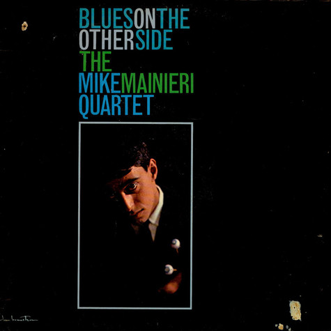 Mike Mainieri Quartet, The - Blues On The Other Side
