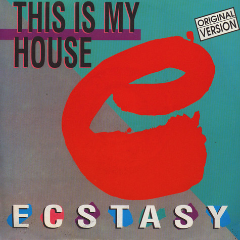 Ecstasy - This Is My House