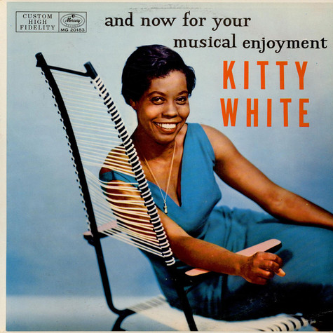 Kitty White - And Now For Your Musical Enjoyment