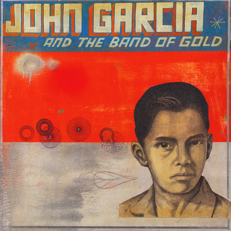 John Garcia - John Garcia & The Band Of Gold