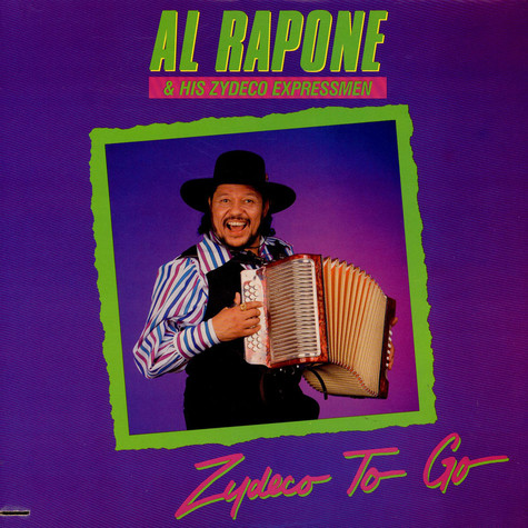 Al Rapone & His Zydeco Expressmen - Zydeco To Go