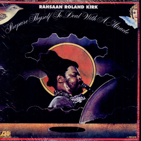 Rahsaan Roland Kirk - Prepare Thyself To Deal With A Miracle