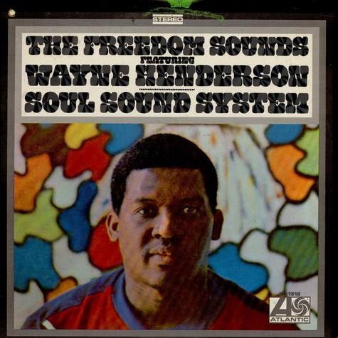 Freedom Sounds Featuring Wayne Henderson - Soul Sound System