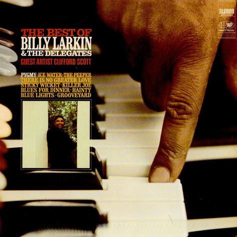 Billy Larkin And The Delegates Guest Artist Clifford Scott - The Best Of