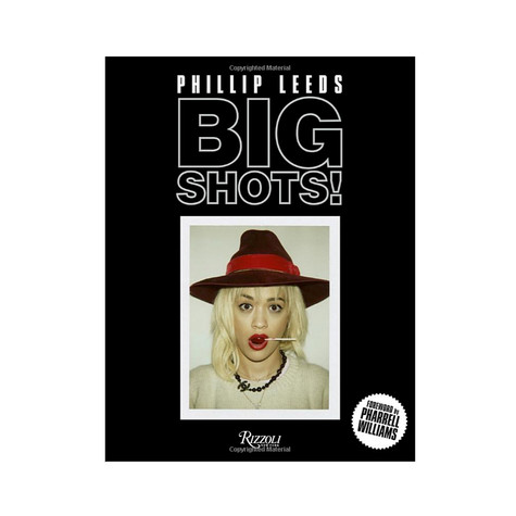 Phillip Leeds - Big Shots! : Polaroids From The World Of Hip-Hop And Fashion