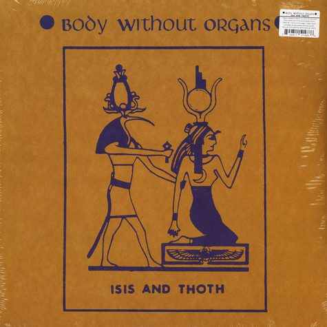 Body Without Organs - Isis And Tooth