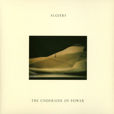 Algiers - The Underside Of Power