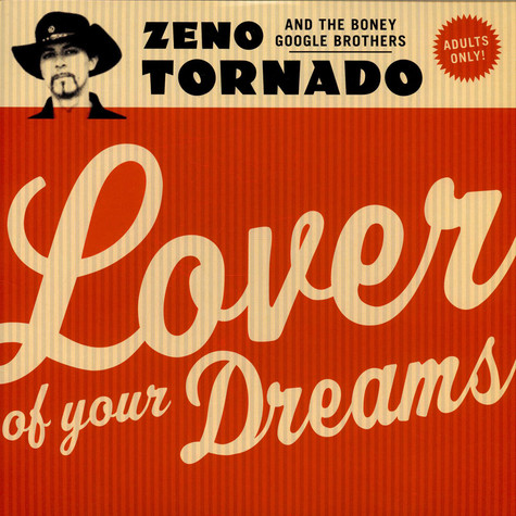 Zeno Tornado And The Boney Google Brothers - Lover Of Your Dreams