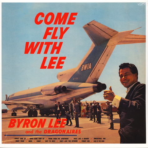 Byron Lee - Come Fly With Lee Limited 180g Edition