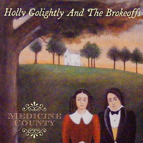 Holly Golightly And The Brokeoffs - Medicine County