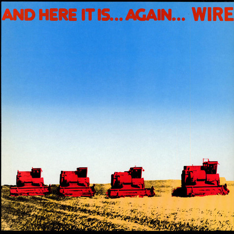 Wire - And Here It Is...Again...