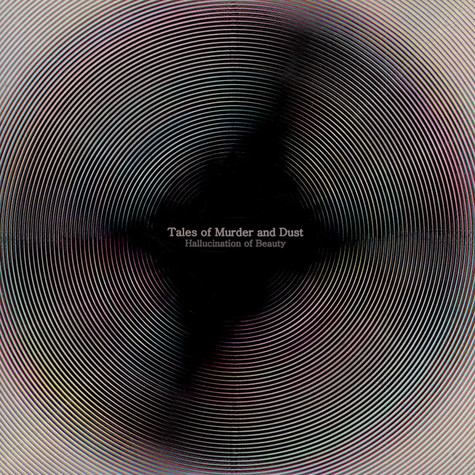 Tales Of Murder And Dust - Hallucination Of Beauty