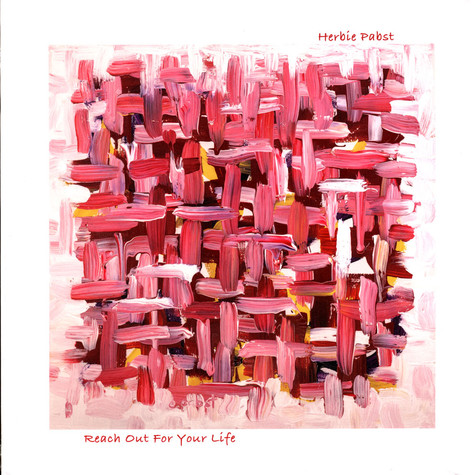 Herbie Pabst - Reach Out For Your Life