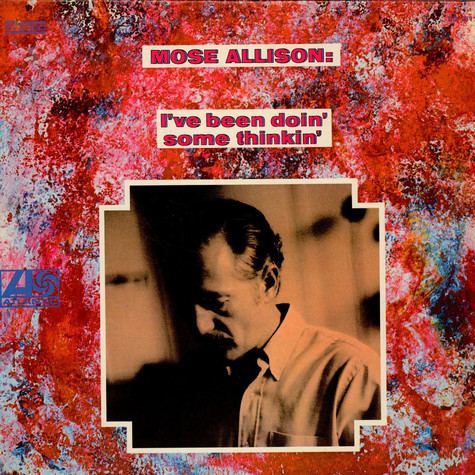 Mose Allison - I've Been Doin' Some Thinkin'