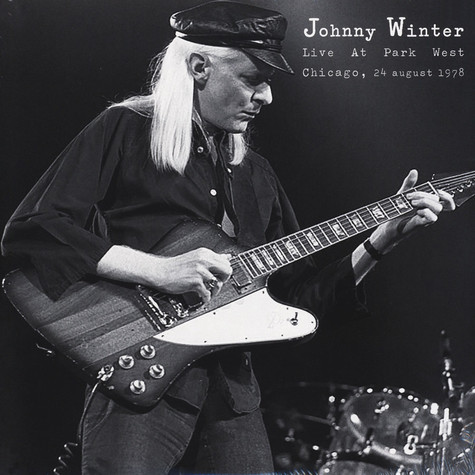 Johnny Winter - Live At Park West In Chicago 1978