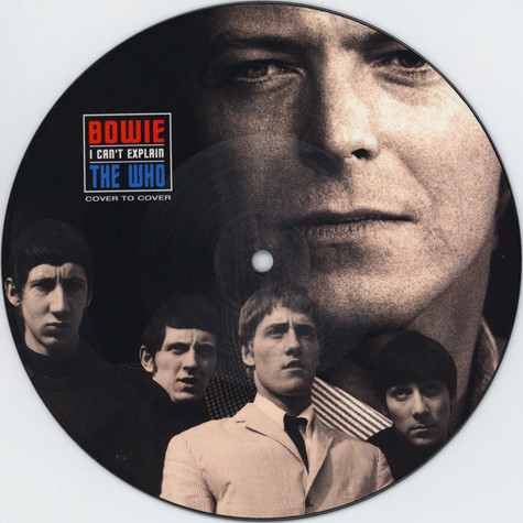 David Bowie / The Who - I Can't Explain Picture Disc Edition