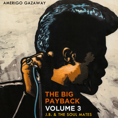James Brown & The Soul Mates - The Big Payback Volume 3