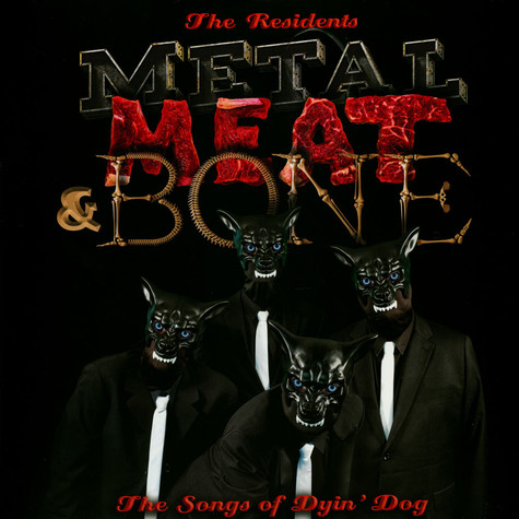 Residents, The - Metal, Meat & Bone - The Songs Of Dyin' Dog