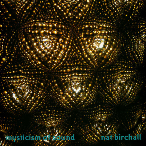 Nat Birchall - Mysticism Of Sound