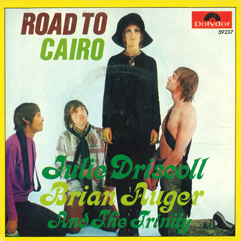 Julie DriscollBrian Auger & The Trinity - Road To Cairo