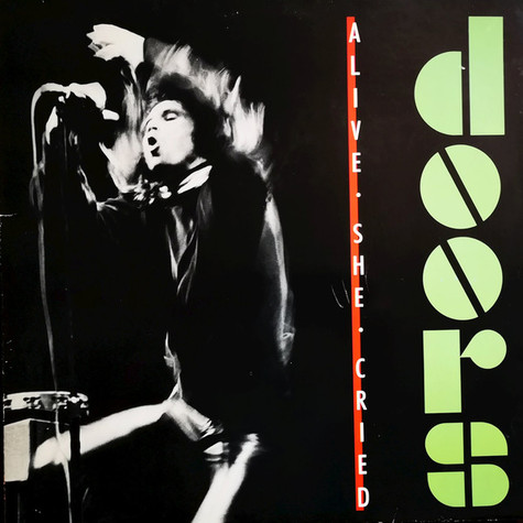 Doors, The - Alive, She Cried