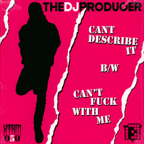 DJ Producer - Can't Describe It (Finally) / Can't Fuck With Me