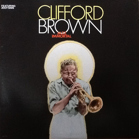 Clifford Brown Featuring Zoot Sims - Jazz Immortal