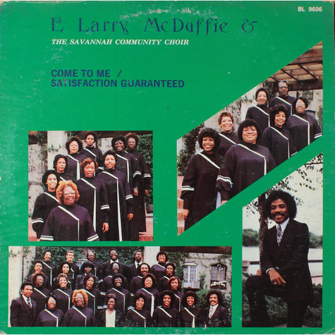 E Larry McDuffie And The Savannah Community Choir - Come To Me / Satisfaction Guaranteed