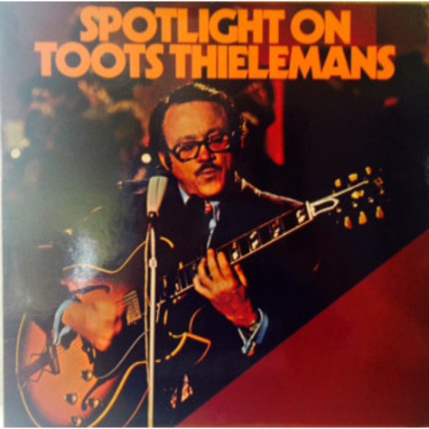 Toots Thielemans - Spotlight On Toots Thielemans