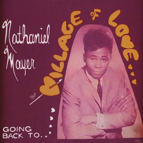 Nathaniel Mayer - Going Back To The Village Of Love
