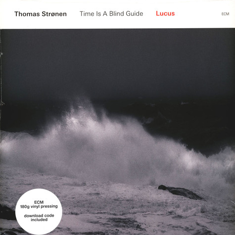 Thomas Stronen / Time Is A Blind Guide - Lucus