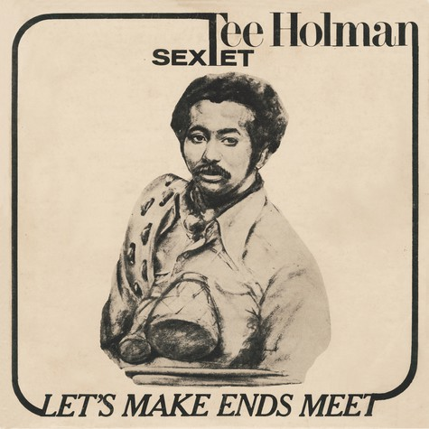 Tee Holman Sextet - Let's Make Ends Meet