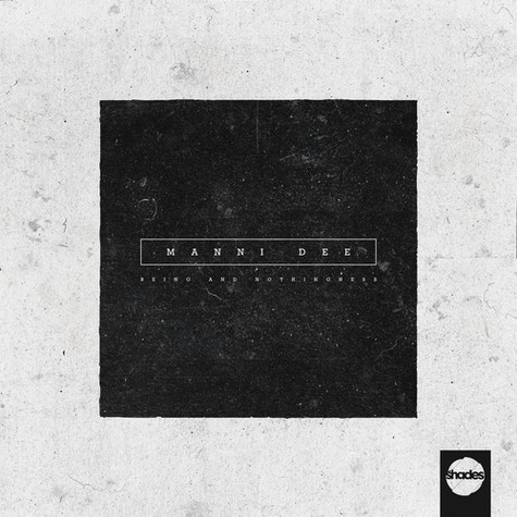 Manni Dee - Being And Nothingness