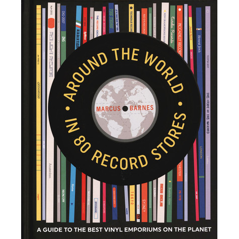 Marcus Barnes - Around The World In 80 Record Stores