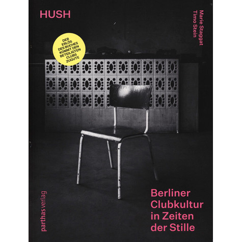 Marie Staggat & Timo Stein - Hush - Berlin Club Culture In A Time Of Silence