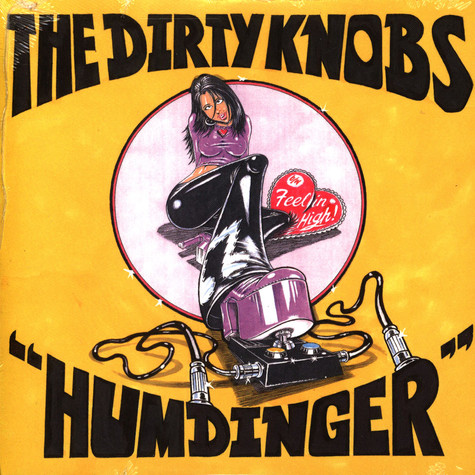 Dirty Knobs, The - Humdinger / Feelin High Record Store Day 2021 Edition