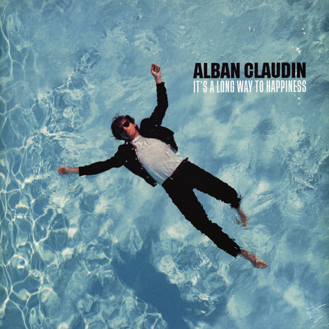 Alban Claudine - It's A Long Way To Happiness